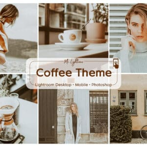 Coffee Theme Lightroom Desktop and Mobile Presets